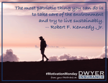 "The most patriotic thing you can do is to take care of the environment and try to live sustainably.""– Robert F. Kennedy, Jr."