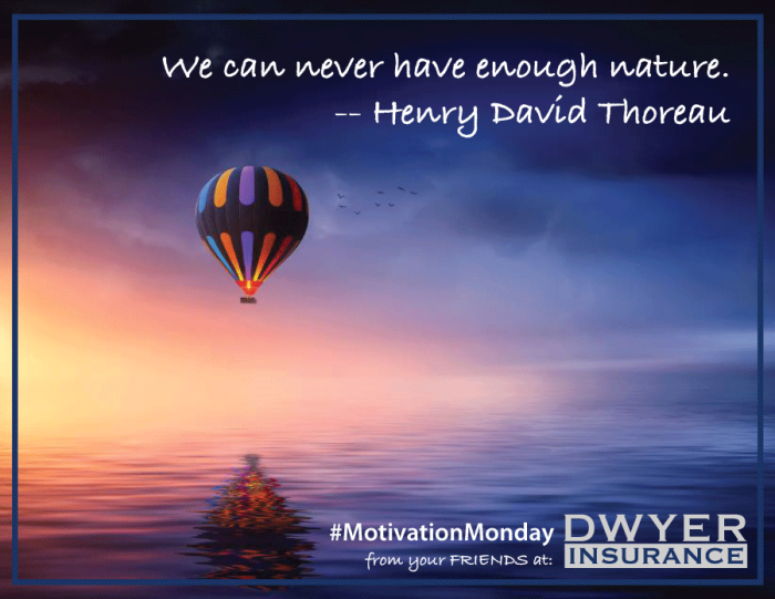"Motivation Monday, Earth Day Inspired: ""We can never have enough nature."" -- Henry David Thoreau"