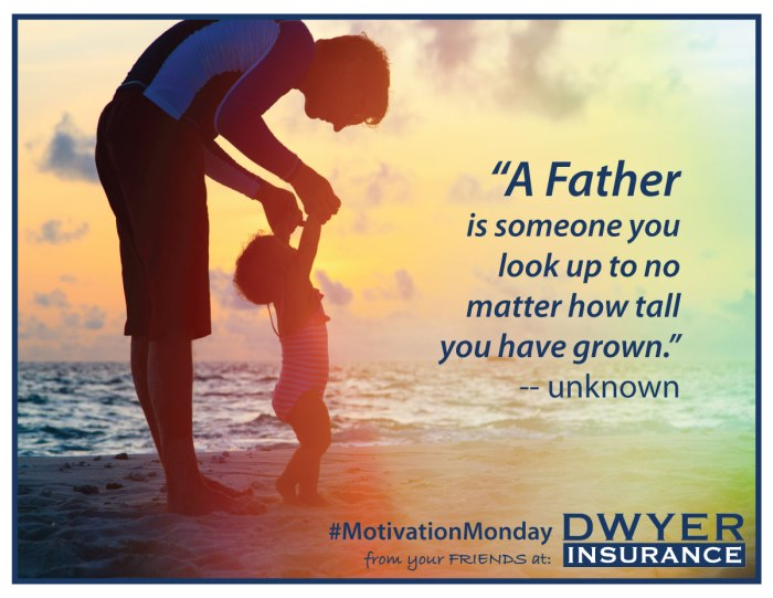 """""""A Father is someone you look up to no matter how tall you have grown."""" - unknown"""