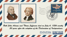 Both John Adams and Thomas Jefferson died on July 4, 1826—exactly 50 years after the adoption of the Declaration of Independence.