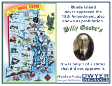 Rhode Island never approved the 18th Amendment, otherwise known as prohibition. It was only 1 of 2 states that didn't approve it.