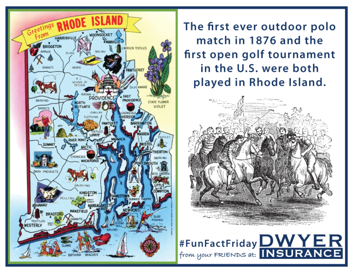 The first ever outdoor polo match in 1876 and the first open golf tournament in the U.S. were both played in Rhode Island.