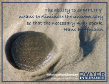 The ability to simplify means to eliminate the unnecessary so that the necessary may speak. – Hans Hofmann