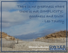 There is no greatness where there is not simplicity, goodness, and truth. – Leo Tolstoy