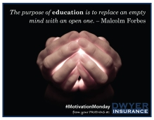 The purpose of education is to replace an empty mind with an open one. – Malcolm Forbes