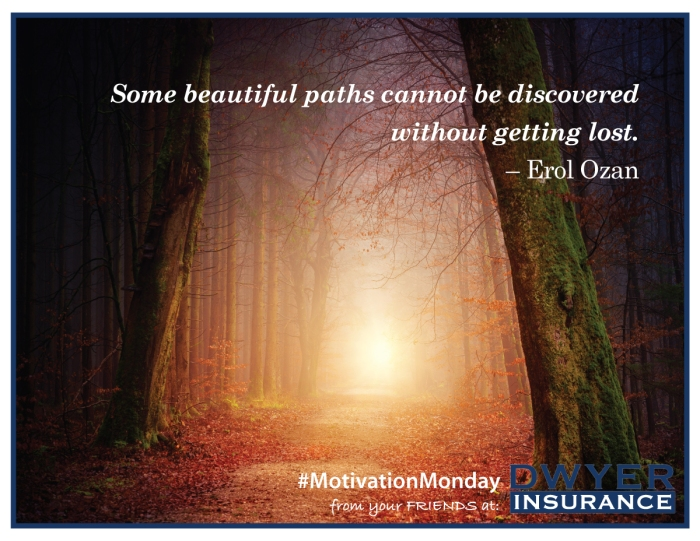 """""""Some beautiful paths can't be discovered without getting lost."""" ― Erol Ozan"""