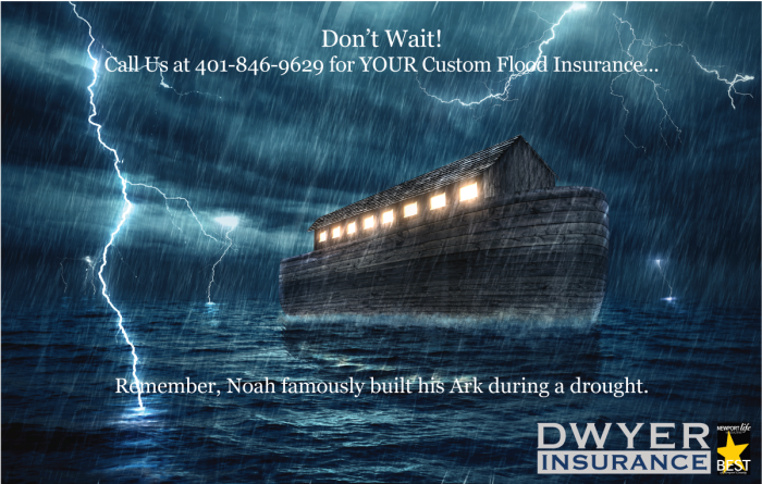 Don't Wait to call us at 401-846-9629 for YOUR Custom Flood Options.